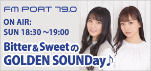 Bitter&SweetのGOLDEN SOUNDay♪