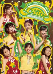 ℃-ute デビュー単独コンサート 2007 春〜始まったよ! キューティーショー〜: