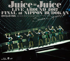 Juice=Juice LIVE AROUND 2017 FINAL at 日本武道館 ~Seven Squeeze!~: