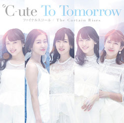 To Tomorrow/ファイナルスコール/The Curtain Rises:【初回生産限定盤A】