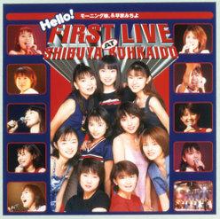 Hello! FIRST LIVE AT SHIBUYA KOHKAIDO: