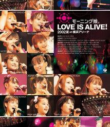 モーニング娘。LOVE IS ALIVE!2002夏 at 横浜アリーナ: