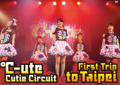 ℃-ute Cutie Circuit 〜First Trip to Taipei〜:
