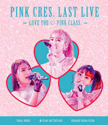 PINK CRES. LAST LIVE ~LOVE YOU ♡ PINK CLASS. ~: