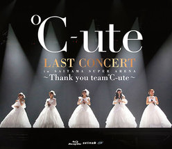 ℃-ute ラストコンサート in さいたまスーパーアリーナ 〜Thank you team℃-ute〜: