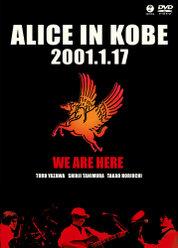 ALICE IN KOBE 2001.1.17: