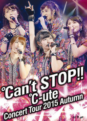 ℃-uteコンサートツアー2015秋 〜℃an't STOP!!〜:
