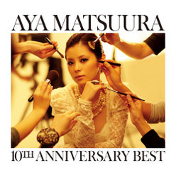 松浦亜弥 10TH ANNIVERSARY BEST:DVD付き