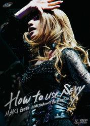 後藤真希 LIVE TOUR 2007 G-EmotionⅡ〜How to use SEXY〜: