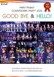 Hello! Project COUNTDOWN PARTY 2013 〜 GOOD BYE & HELLO ! 〜:<Disc1>
