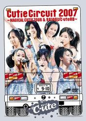 Cutie Circuit 2007 〜MAGICAL CUTIE TOUR& 9月10日は℃-uteの日〜: