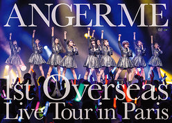 ANGERME 1st Overseas Live Tour in Paris:<Disc1>ANGERME 1st Overseas Live Tour in Paris