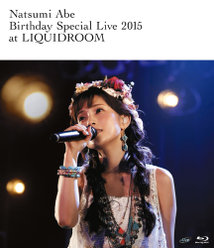 安倍なつみ Birthday Special Live 2015 at LIQUIDROOM: