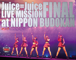 Juice=Juice LIVE MISSION FINAL at  日本武道館: