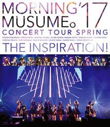 モーニング娘。'17コンサートツアー春 〜THE INSPIRATION !〜: