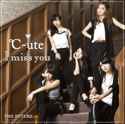 I miss you/THE FUTURE:【初回生産限定盤A】