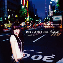 Don't Vanish Love:初回生産限定盤(DVD付き)