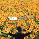 TAKUI:HELLO MY FRIENDS/太陽が沈む前に