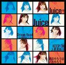 Juice=Juice:Dream Road〜心が躍り出してる〜/KEEP ON 上昇志向!!/明日やろうはバカやろう