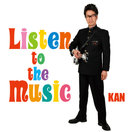 KAN:Listen to the Music