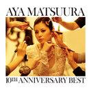 松浦亜弥:松浦亜弥 10TH ANNIVERSARY BEST