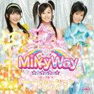 MilkyWay:シングルV「アナタボシ」