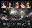 ℃-ute:9→10(キュート)周年記念℃-uteコンサートツアー 2015春〜The Future Departure〜
