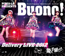 Buono!:PIZZA-LA Presents Buono! Delivery LIVE 2012 〜愛をお届け!〜