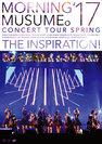 モーニング娘。'17:モーニング娘。'17コンサートツアー春 〜THE INSPIRATION !〜