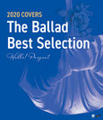 V.A.:Hello! Project 2020 COVERS ~The Ballad Best Selection~