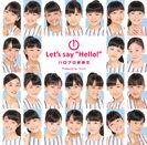 """ハロプロ研修生:① Let's say """"Hello!"""""""
