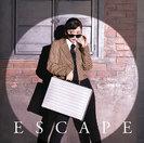 Escape: 【初回生産限定盤B】