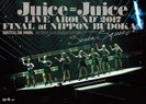 Juice=Juice:Juice=Juice LIVE AROUND 2017 FINAL at 日本武道館 ~Seven Squeeze!~