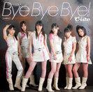 ℃-ute:シングルV「Bye Bye Bye!」