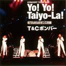 T&Cボンバ-:Yo!Yo!Taiyo-La!  CONCERT TOUR 2000 【むうんさんのダンス天国】