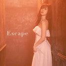 Escape: 【初回生産限定盤SP】