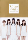 ℃-ute:℃-ute 10th Anniversary Book