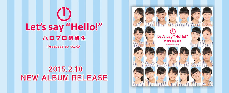 """UFW ハロプロ研修生 Let's say """"Hello!"""""""